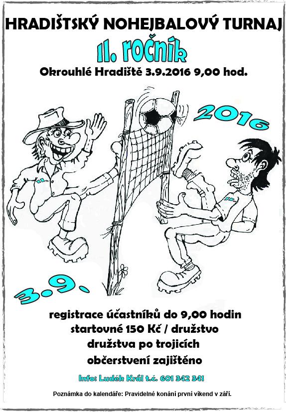 Hradištský nohejbalový turnaj 2016 - II. ročník, Okrouhlé Hradiště, 3. 9. 2016 v 9:00 hod